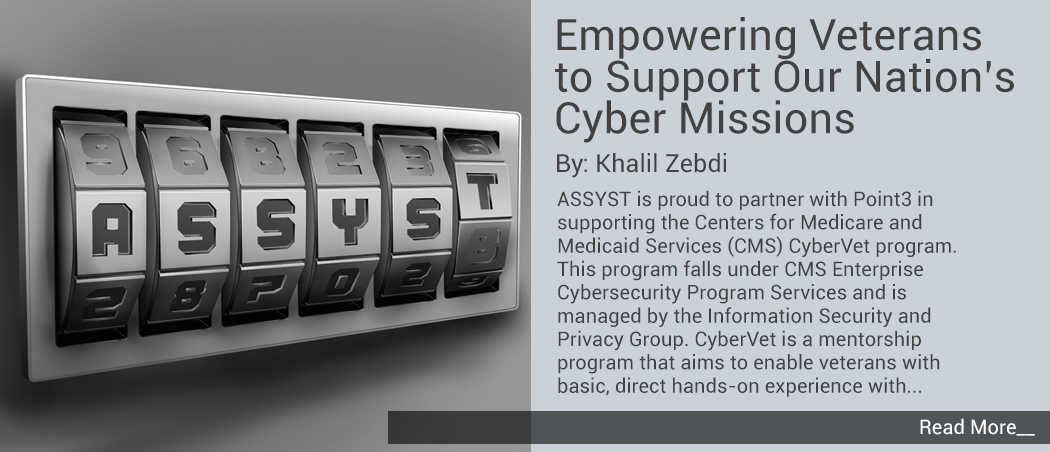 Assyst's Khalil Zebdi talks about Empowering Veterans to Support Our Nation's Cyber Missions. Click to read more.