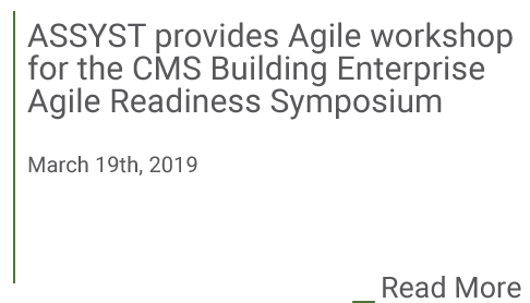 Assyst provides agile workshop for the CMS building enterprise agile readiness symposium