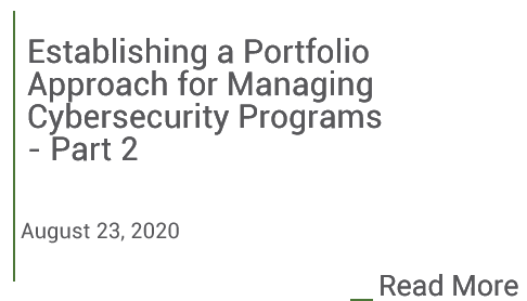 Establishing a Portfolio Approach for Managing Cybersecurity Programs - Part 2