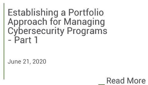 Establishing a Portfolio Approach for Managing Cybersecurity Programs - Part 1