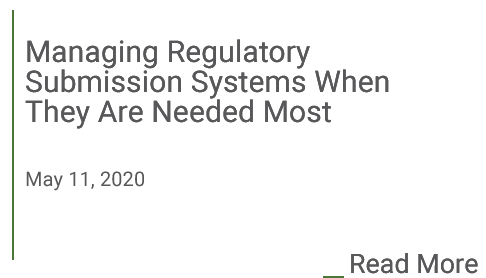 Managing Regulatory Submission Systems When They Are Needed Most