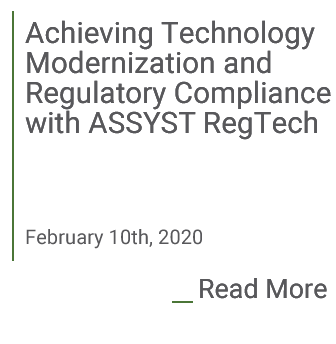 Achieving Technology Modernization and Regulatory Compliance with ASSYST RegTech