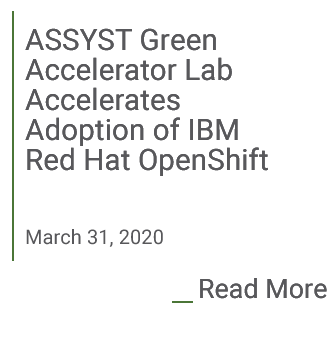 ASSYST Green Accelerator Lab Accelerates Adoption of IBM Red Hat OpenShift