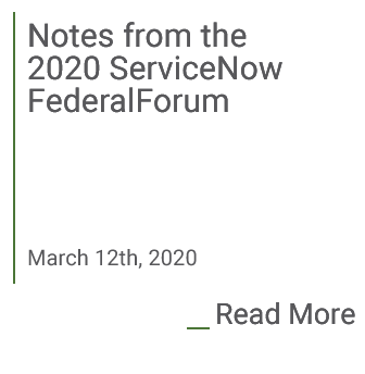 Notes from the 2020 ServiceNow FederalForum
