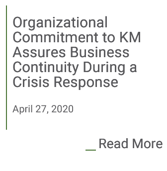 Organizational Commitment to KM Assures Business Continuity During a Crisis Response