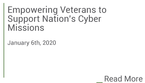 Empowering Veterans to support our nation's cyber missions. Click to read more.