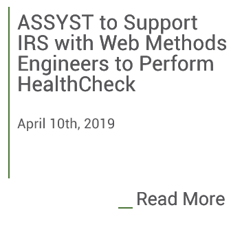 Assyst to support IRS with Web Methods Engineers to Perform Health Check. Click to read more.